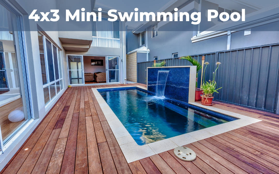 The 4×3 Mini Swimming Pool for smaller spaces